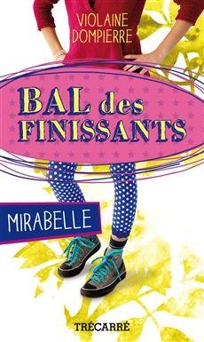 BAL DES FINISSANTS: MIRABELLE  Par l'auteureViolaine Dompierre