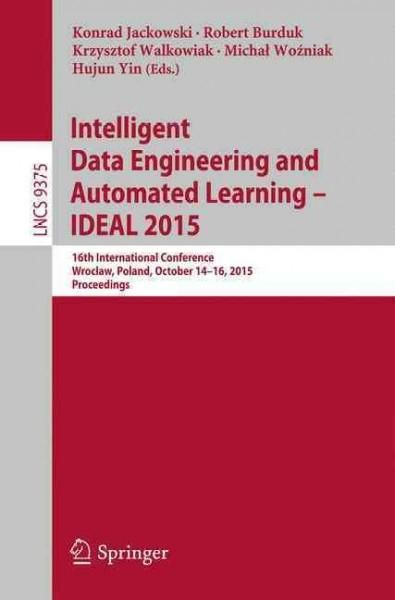 Intelligent Data Engineering and Automated Learning – Ideal 2015: 16th International Conference, Wroclaw, Poland,...