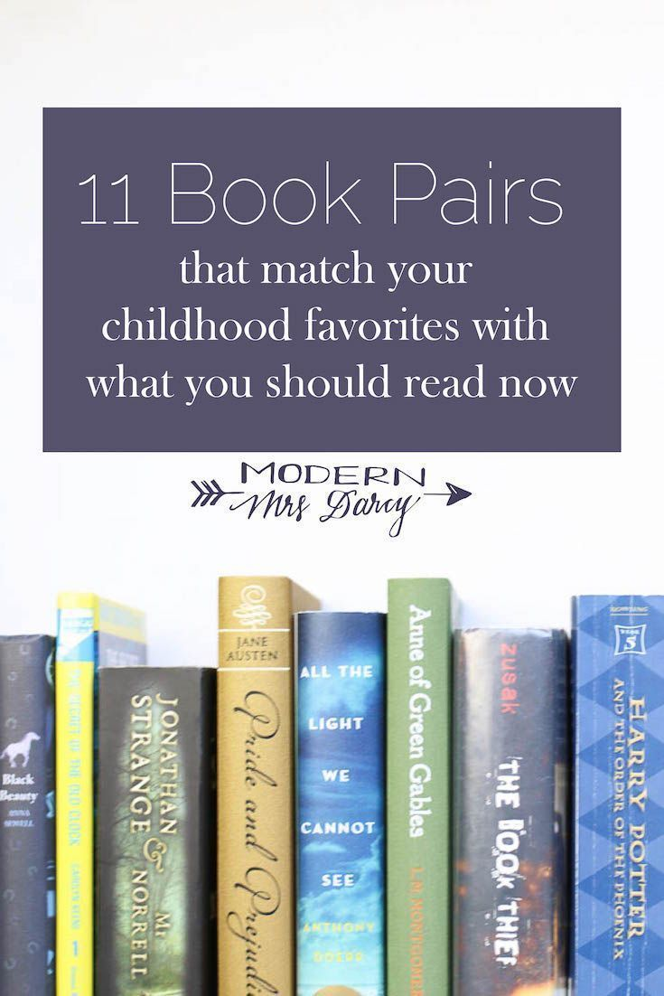 11 Book Pairs That Match Your Childhood Favorites With What You Should Read Now Modern Mrs Darcy I In 2020 Books Book Worth Reading Book Suggestions