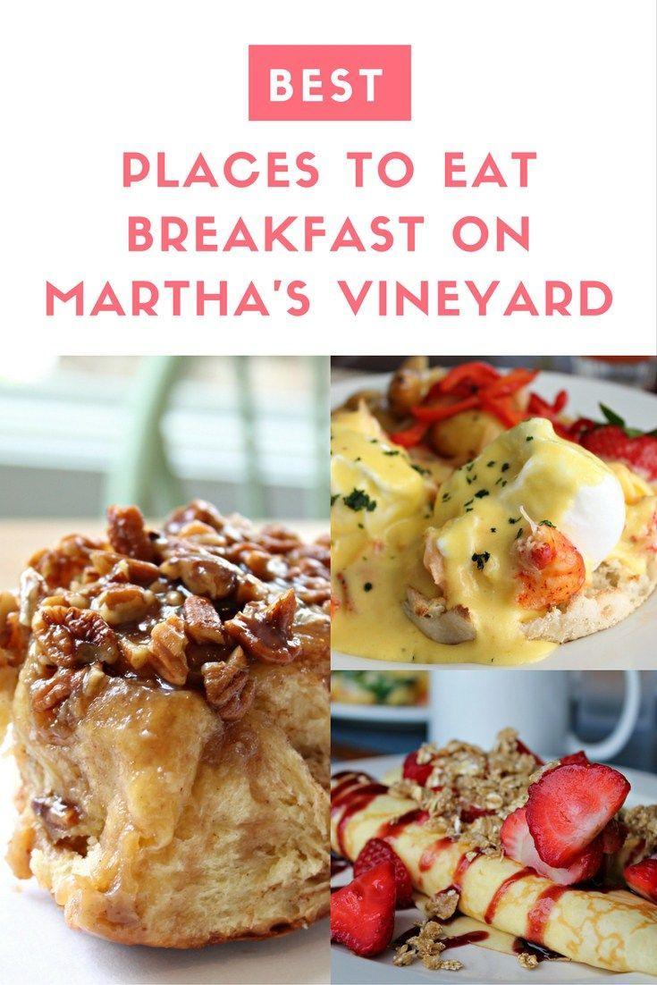Where To Eat Breakfast On Martha S Vineyard Places To Eat Breakfast Eat Breakfast Best Places To Eat