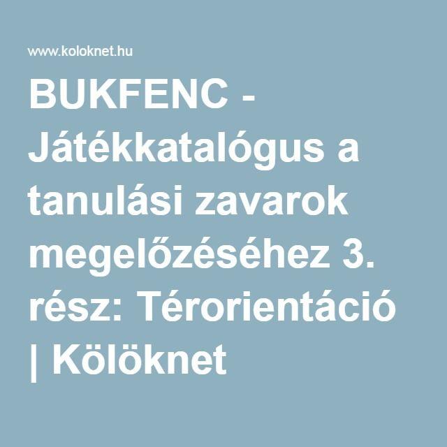 BUKFENC - Játékkatalógus a tanulási zavarok megelőzéséhez 3. rész: Térorientáció | Kölöknet