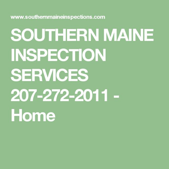 SOUTHERN MAINE INSPECTION SERVICES 207-272-2011 - Home