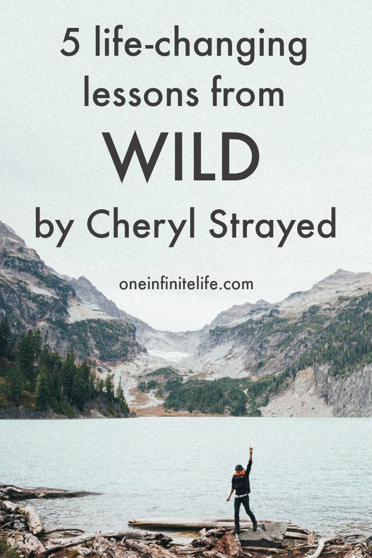 Wild: A Journey from Lost to Found is a memoir of a 26 year old woman - Cheryl Strayed - who embarks on an intense and healing 1000+ mile solo hike with no hiking experience or training. Here's my 5 favourite lessons I've taken away from Wild and Cheryl's inspiring journey http://oneinfinitelife.com/lessons-from-wild-by-cheryl-strayed/