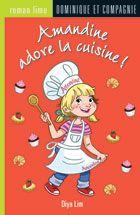 Amandine adore la cuisine!, Diya Lim | Livre en gros caractère très apprécié des jeunes lecteurs. Amandine aide ses parents qui ont une boulangerie.  Elle découvre l'importance des mathématiques.