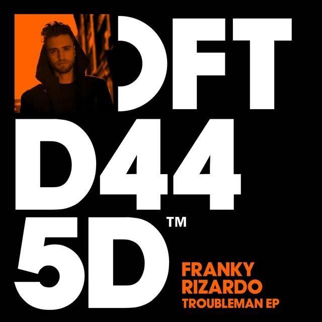 Troubleman EP - Franky Rizardo