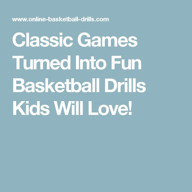 Classic Games Turned Into Fun Basketball Drills Kids Will Love!