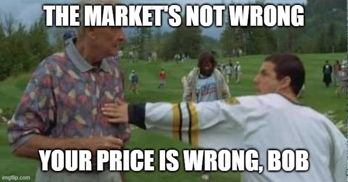 The Market Is Never Wrong