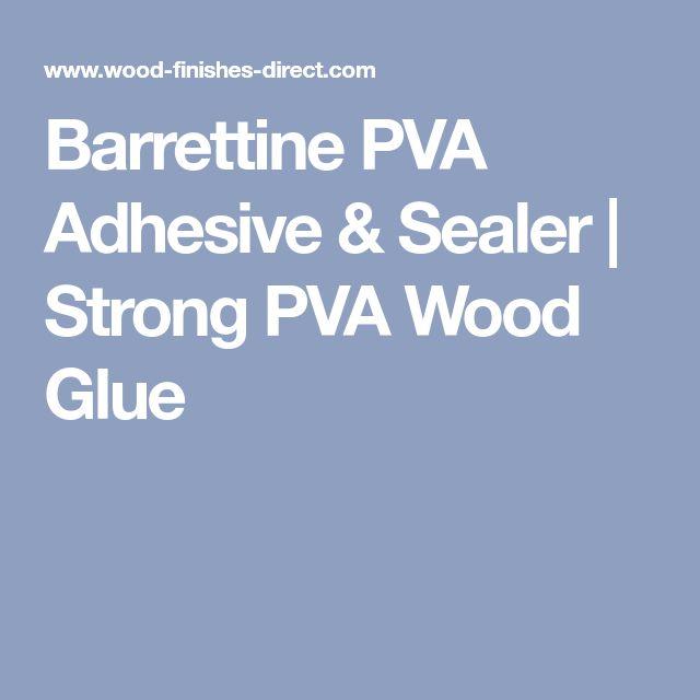 Barrettine PVA Adhesive & Sealer | Strong PVA Wood Glue