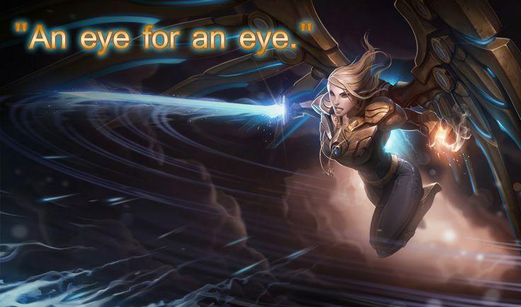"""An eye for an eye."" ---Kayle---"