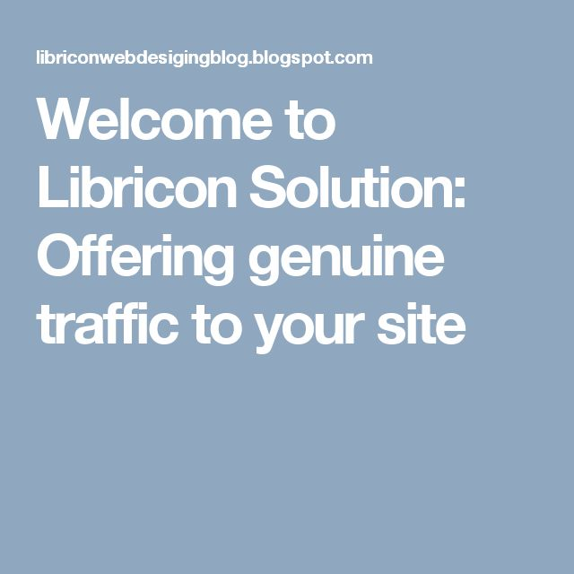 Welcome to Libricon Solution: Offering genuine traffic to your site
