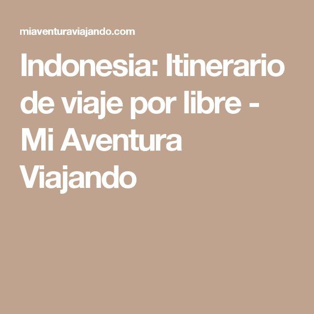 Indonesia: Itinerario de viaje por libre - Mi Aventura Viajando