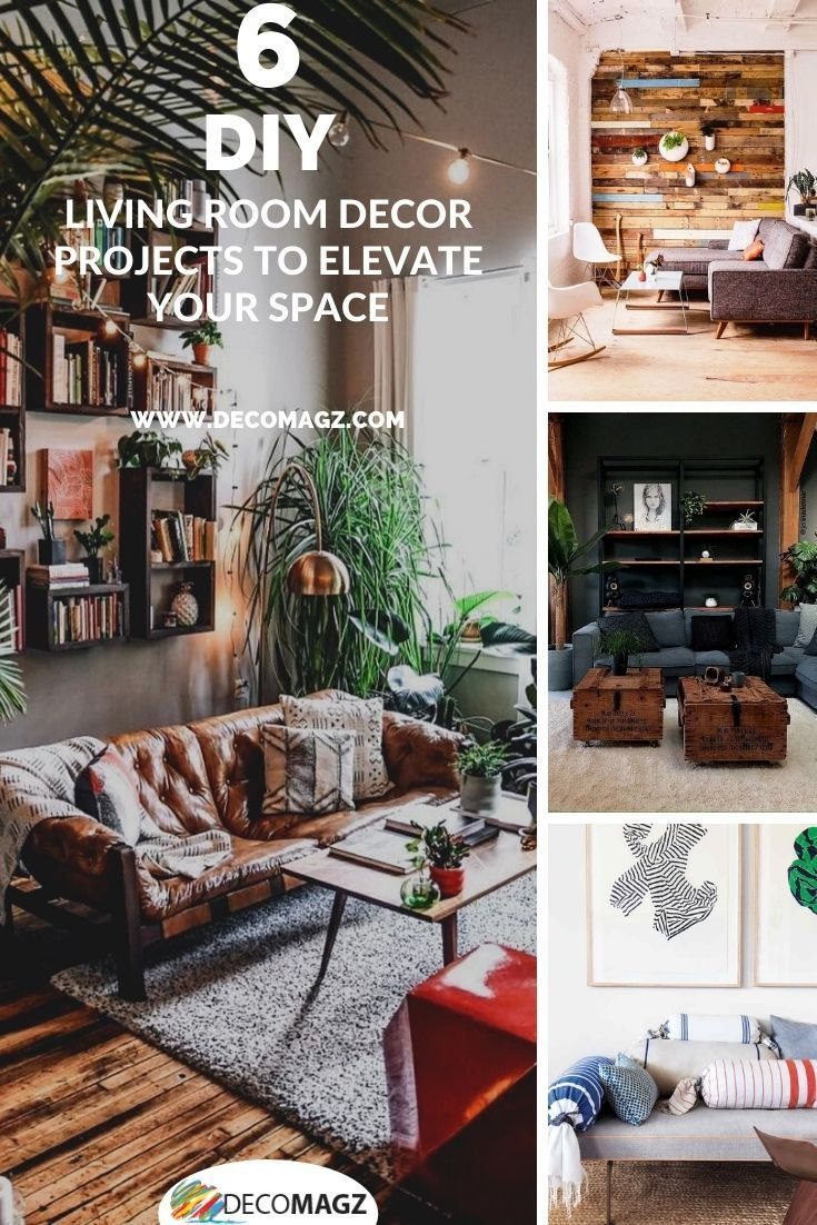 6 Diy Living Room Decor Projects To Elevate Your Space Decomagz Living Room Diy Diy Living Room Decor Room Decor