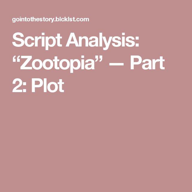 """Script Analysis: """"Zootopia"""" — Part 2: Plot"""