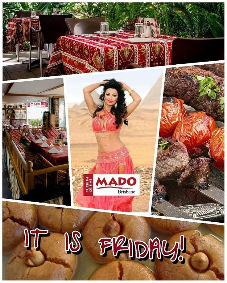 It is Friday!!! And it's time for your weekly dose of Turkish delights. Come to Mado Restaurant for a tasty Turkish meal and be entertained by Nerissa's belly dancing.#tgif  We are open on Labour Day, ~ No Public Holiday Surcharge ~  For bookings call us on (07) 3844 7111 or send an email to bookings@madorestaurant.com.au More info on our website www.madorestaurant.com.au…