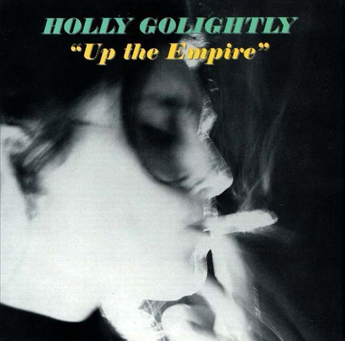 Holly Golightly - Up the Empire