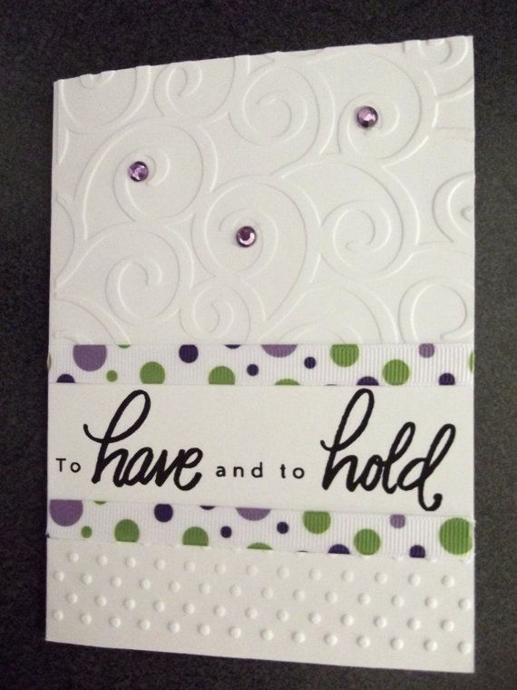 """Embossed """"To Have and to Hold"""" Wedding/Bridal Shower Greeting Card"""