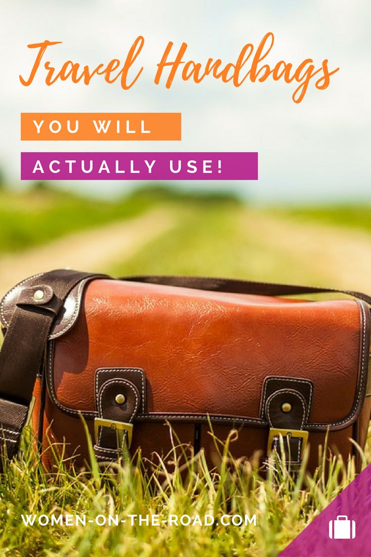 The Art of Choosing Travel Handbags You Will Actually Use - For Solo Female Travelers Everywhere!