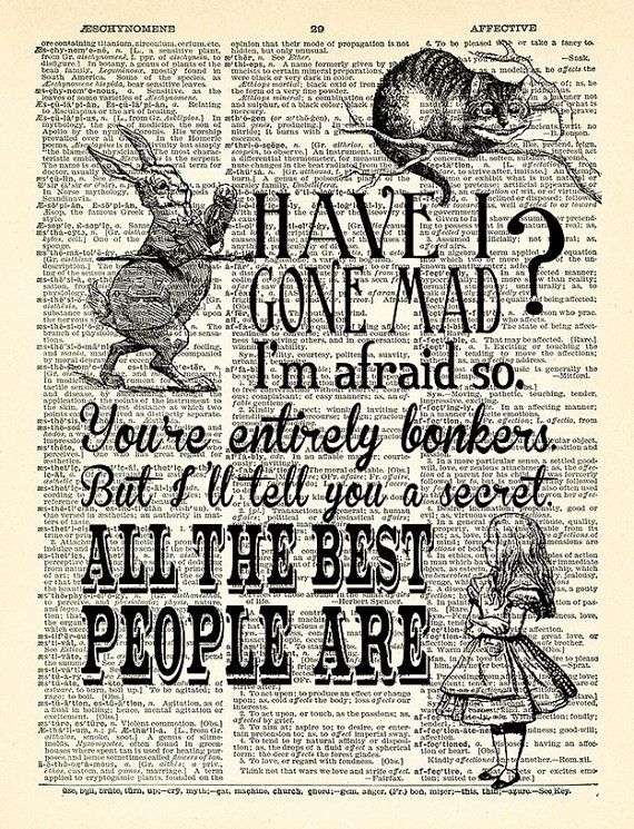Have I Gone Mad Quotes Alice In Wonderland Art Print Vintage Book POSTER Dictionary Page Collage Wall Decor 348