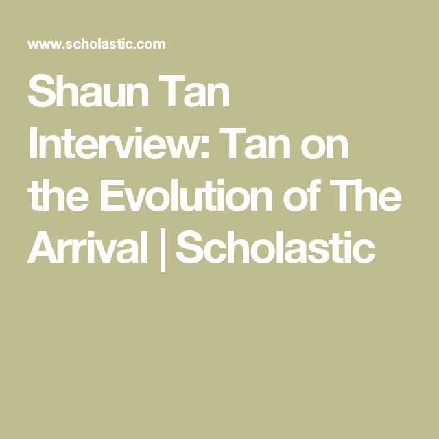 Shaun Tan Interview: Tan on the Evolution of The Arrival | Scholastic