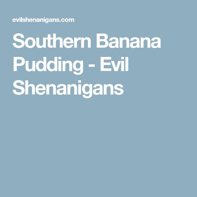 Southern Banana Pudding - Evil Shenanigans