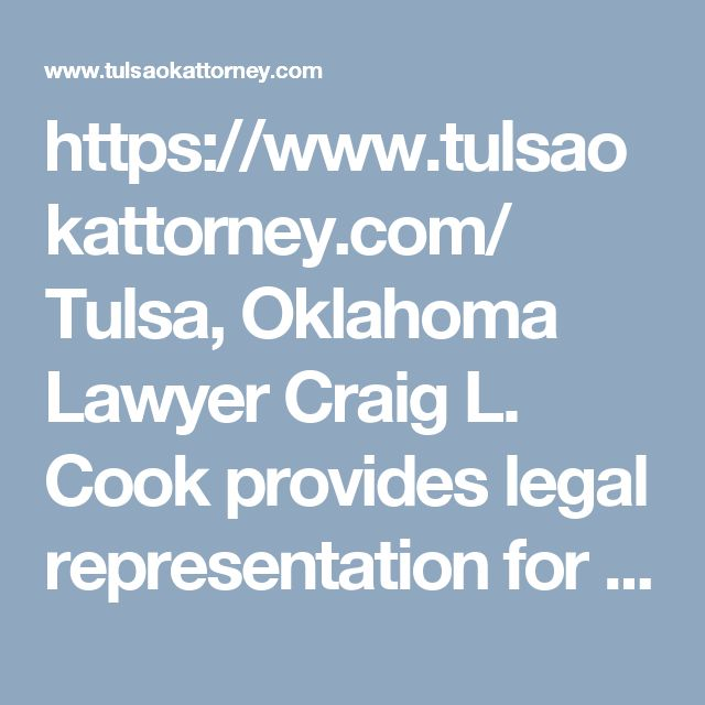 https://www.tulsaokattorney.com/  Tulsa, Oklahoma Lawyer Craig L. Cook provides legal representation for Oklahomans who need a lawyer due to bankruptcy, personal injury, criminal defence, family law, car accidents.