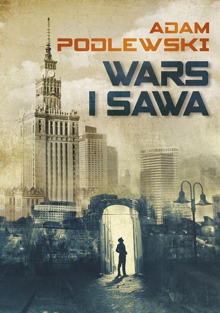 Co przeczytać? - subiektywny blog literacki: Adam Podlewski - Wars i Sawa - recenzja na portalu...