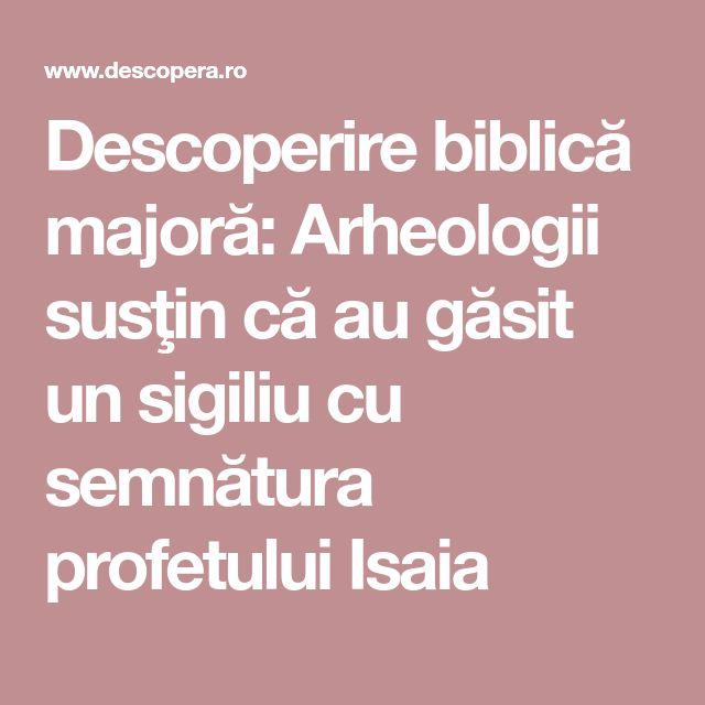 Descoperire biblică majoră: Arheologii susţin că au găsit un sigiliu cu semnătura profetului Isaia