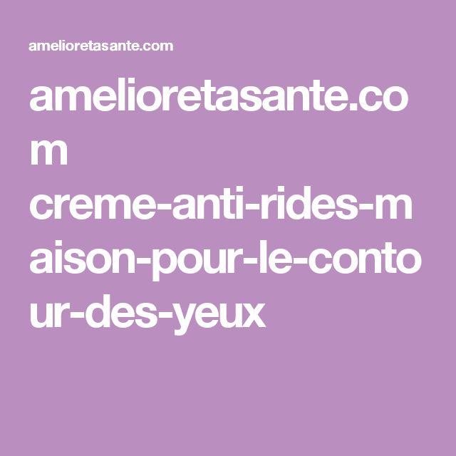 amelioretasante.com creme-anti-rides-maison-pour-le-contour-des-yeux