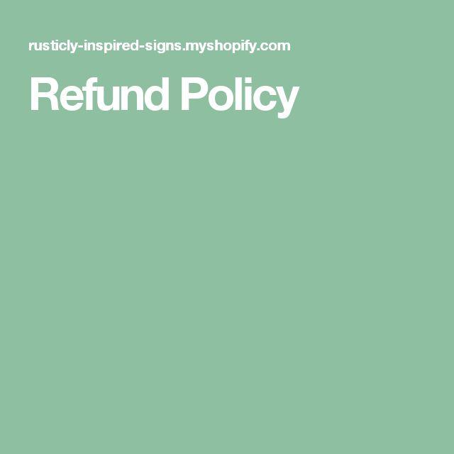 Refund Policy Refund policy Pinterest - refund policy