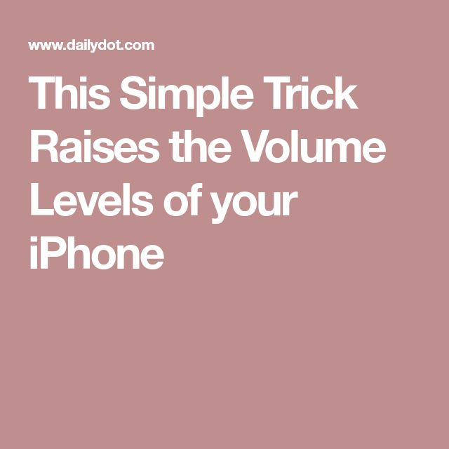 This Simple Trick Raises the Volume Levels of your iPhone