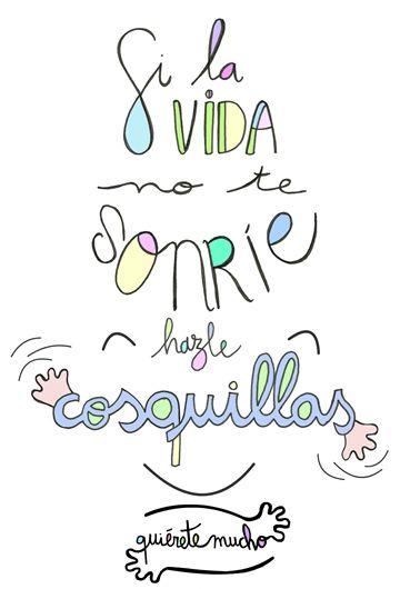 Láminas positivas de QuiéreteMucho: Si la vida no te sonríe hazle COSQUILLAS…
