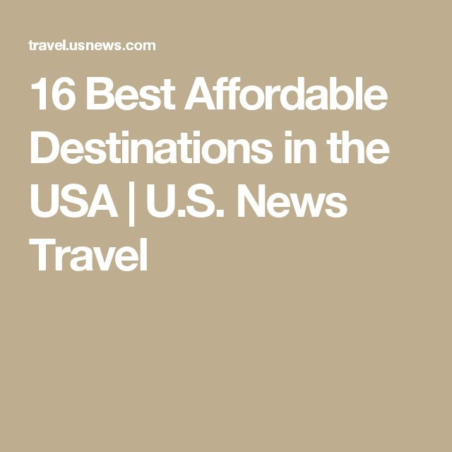 16 Best Affordable Destinations in the USA | U.S. News Travel