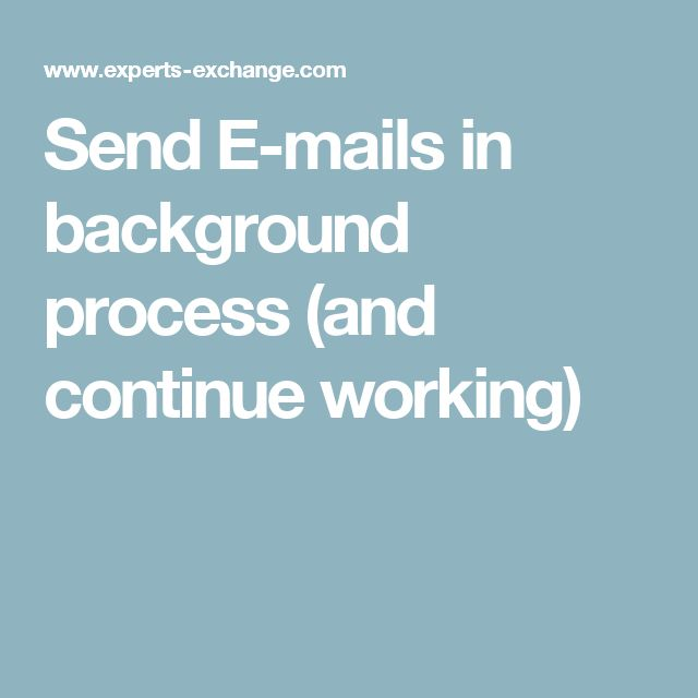 Send E-mails in background process (and continue working)