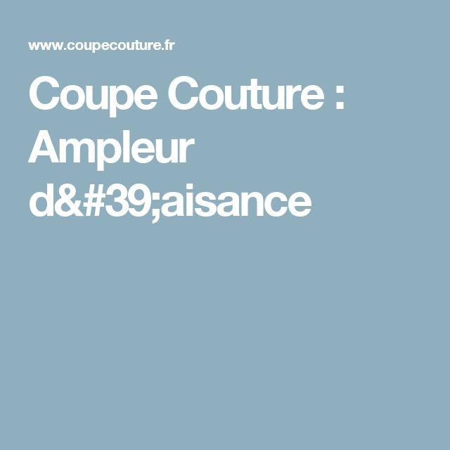 Coupe Couture : Ampleur d'aisance
