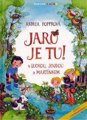 Jaro je tu! S Luckou, Jendou a Martínkem