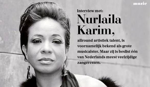 Een mooi interview met Nurlaila Karim, allround artistiek talent, is voornamelijk bekend als grote musicalster. Zij is beslist één van Nederlands meest veelzijdige zangeressen.  Fourtina: Nurlaila Karim en Band brengen een regelrechte muzikale ode aan de ouder wordende vrouw, die nog steeds dromen en passie waarmaakt.
