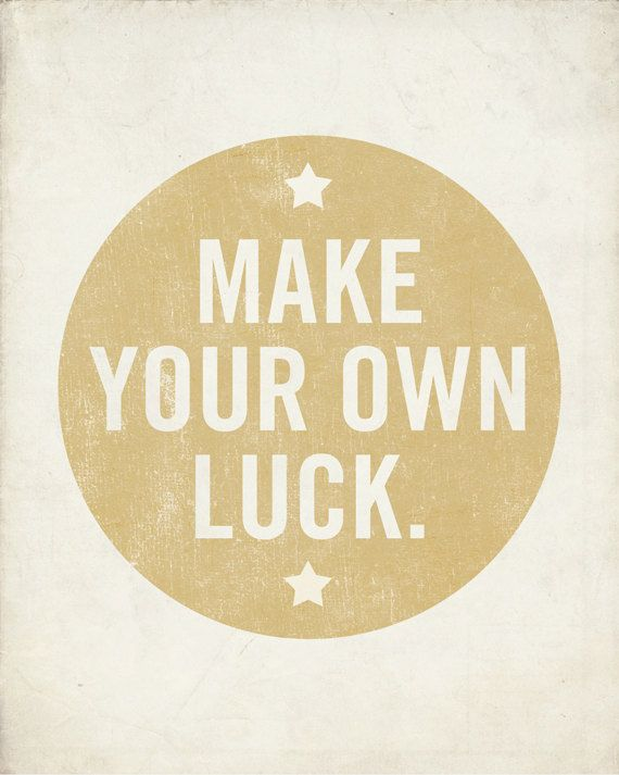 Make Your Own Luck Wood Block Art Print by Lucius Art Shop (http://www.etsy.com/people/LuciusArt?ref=ls_profile) (found in http://papernstitchblog.com/)