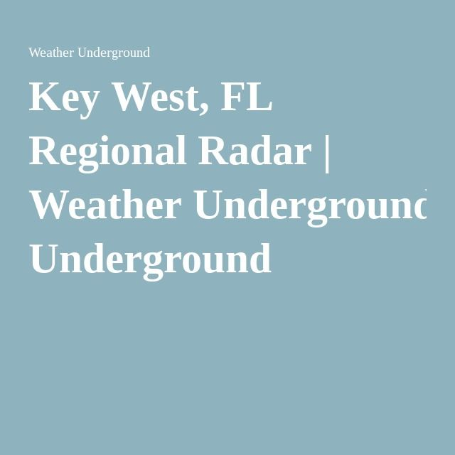 Key West, FL Regional Radar Weather Underground Radar