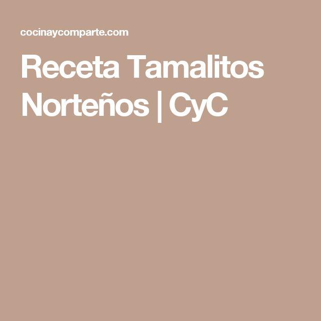 Receta Tamalitos Norteños | CyC