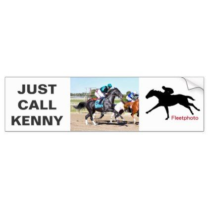 Just Call Kenny Bumper Sticker - horse animal horses riding freedom