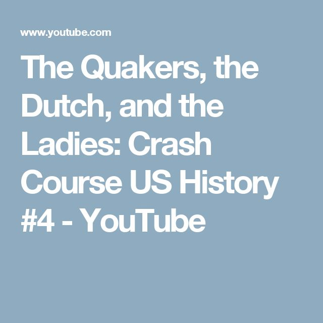 The Quakers, the Dutch, and the Ladies: Crash Course US History #4 - YouTube