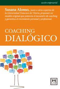 Título: Coaching dialógico / Autor: Alonso, Susana / Ubicación: Biblioteca FCCTP - USMP 1er piso / Código: 658.3145/C