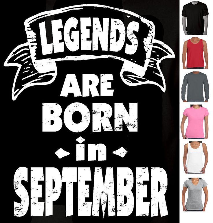 Funny T-shirts Legends are born in September birthday presents 30th 40th 50th