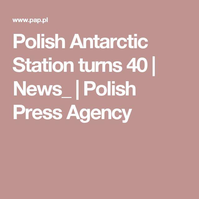 Polish Antarctic Station turns 40 | News_ | Polish Press Agency