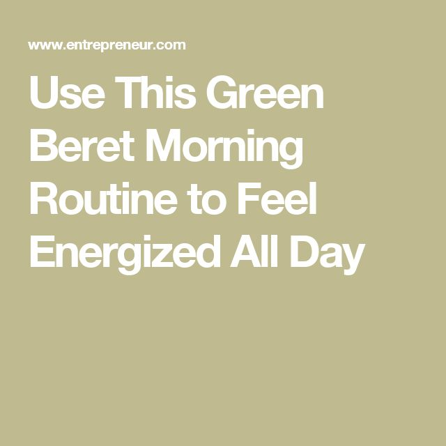 Use This Green Beret Morning Routine to Feel Energized All Day