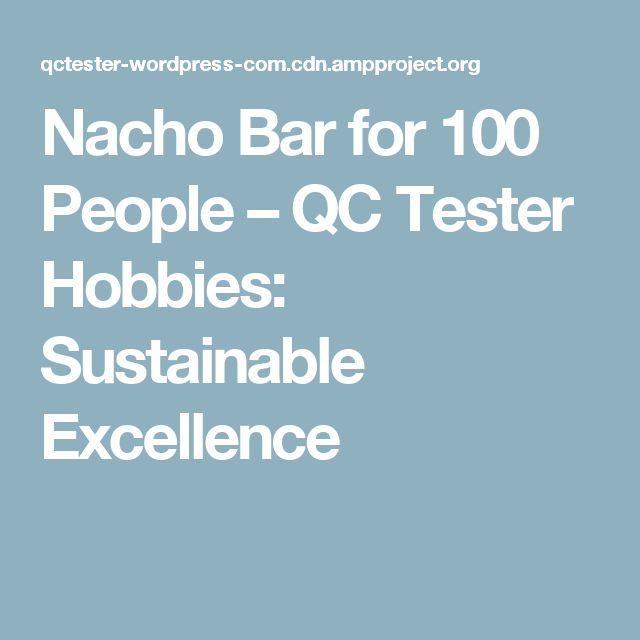 Nacho Bar for 100 People – QC Tester Hobbies: Sustainable Excellence