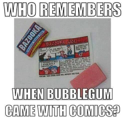 I bought the gum just for the comics (I hate gum)