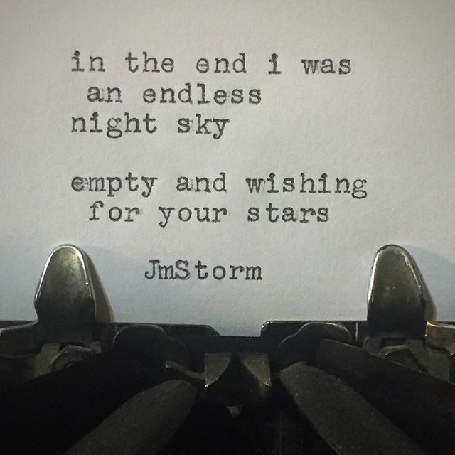 """I was an endless night sky. empty and wishing for your stars"" -Jm Storm"