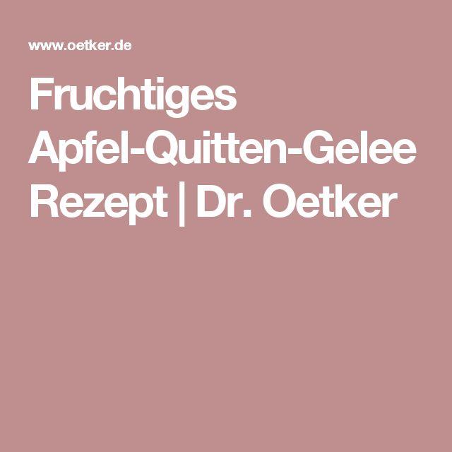 Fruchtiges Apfel-Quitten-Gelee Rezept   Dr. Oetker