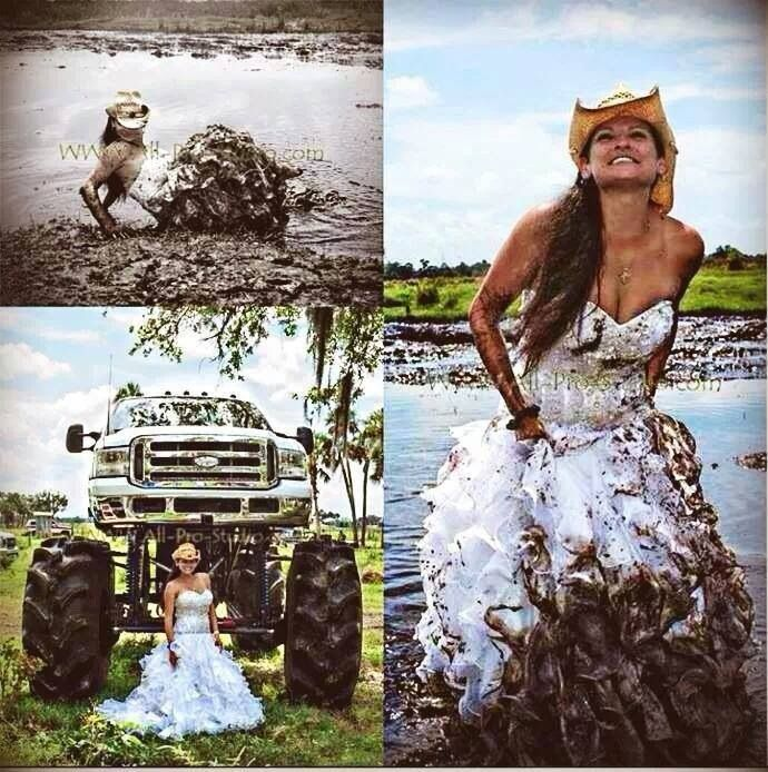Trash the Dress! Aight sooo this is a bit redneck for me but come on! It'd be fun lol